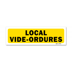 "Panneau indication ""local vide-ordures"""