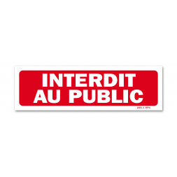 "Panneau interdiction ""interdit au public"""