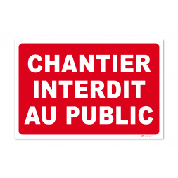 "Panneau interdiction ""chantier interdit au public"""