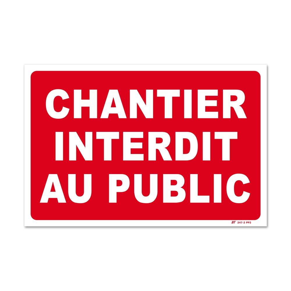 """Panneau interdiction """"chantier interdit au public"""""""