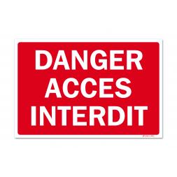 """Panneau interdiction """"danger accès interdit"""""""