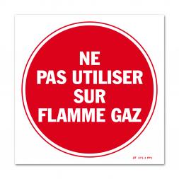 """Panneau avertissement """"ne pas utiliser sur flamme gaz"""""""