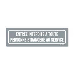 """Panneau identification locaux """"entrée interdite personnes étrangères au service"""""""