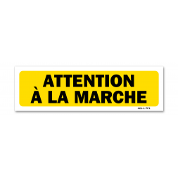 "Panneau indication ""attention à la marche"""